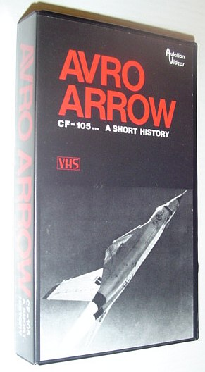 Image for Avro Arrow: CF-105... A Short History - 32 Minute VHS Video Tape Complete with Case