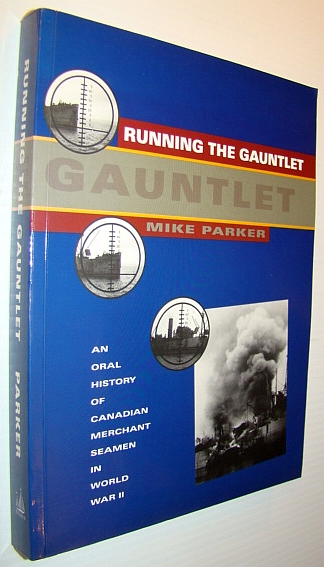 Image for Running the gauntlet: An oral history of Canadian merchant seamen in World War II