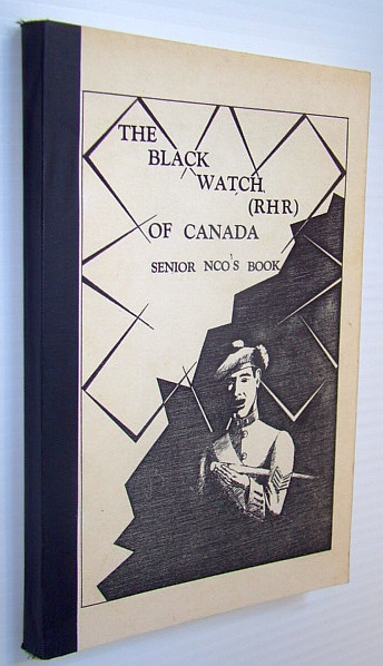 Image for The Black Watch (Royal Highland Regiment/RHR) of Canada Senior Non-Commissioned Officers' (NCO's) Book