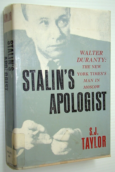 Image for Stalin's Apologist: Walter Duranty: The New York Times's Man in Moscow