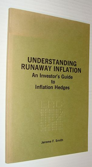 Image for Understanding Runaway Inflation - An Investor's Guide to Inflation Hedges