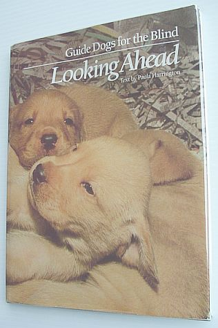 Image for Looking Ahead: Guide Dogs For The Blind