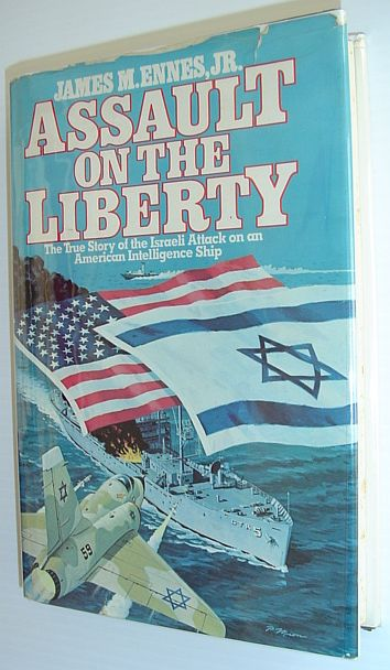 Image for Assault On The Liberty: The True Story Of The Israeli Attack On An American Intelligence Ship
