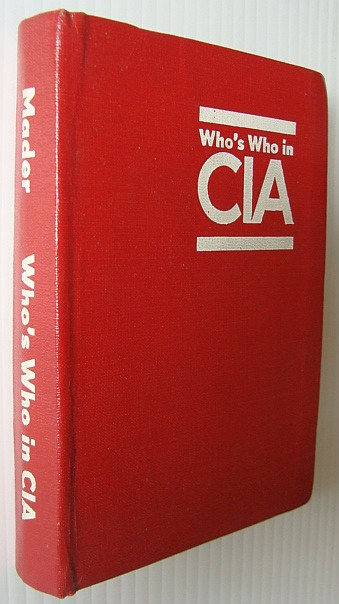 Image for Who's Who in CIA: A Biographical Reference Work on 3,000 Officers of the Civil and Military Branches of the Secret Services of the USA in 120 Countries