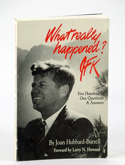 Image for What Really Happened? JFK: Five Hundred One Questions and Answers
