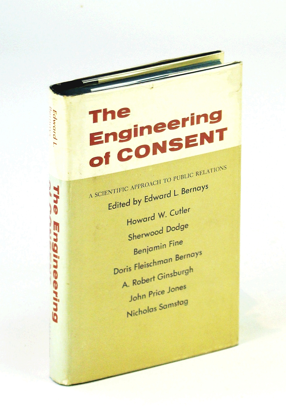 Image for The Engineering of Consent A scientific approach to public relations