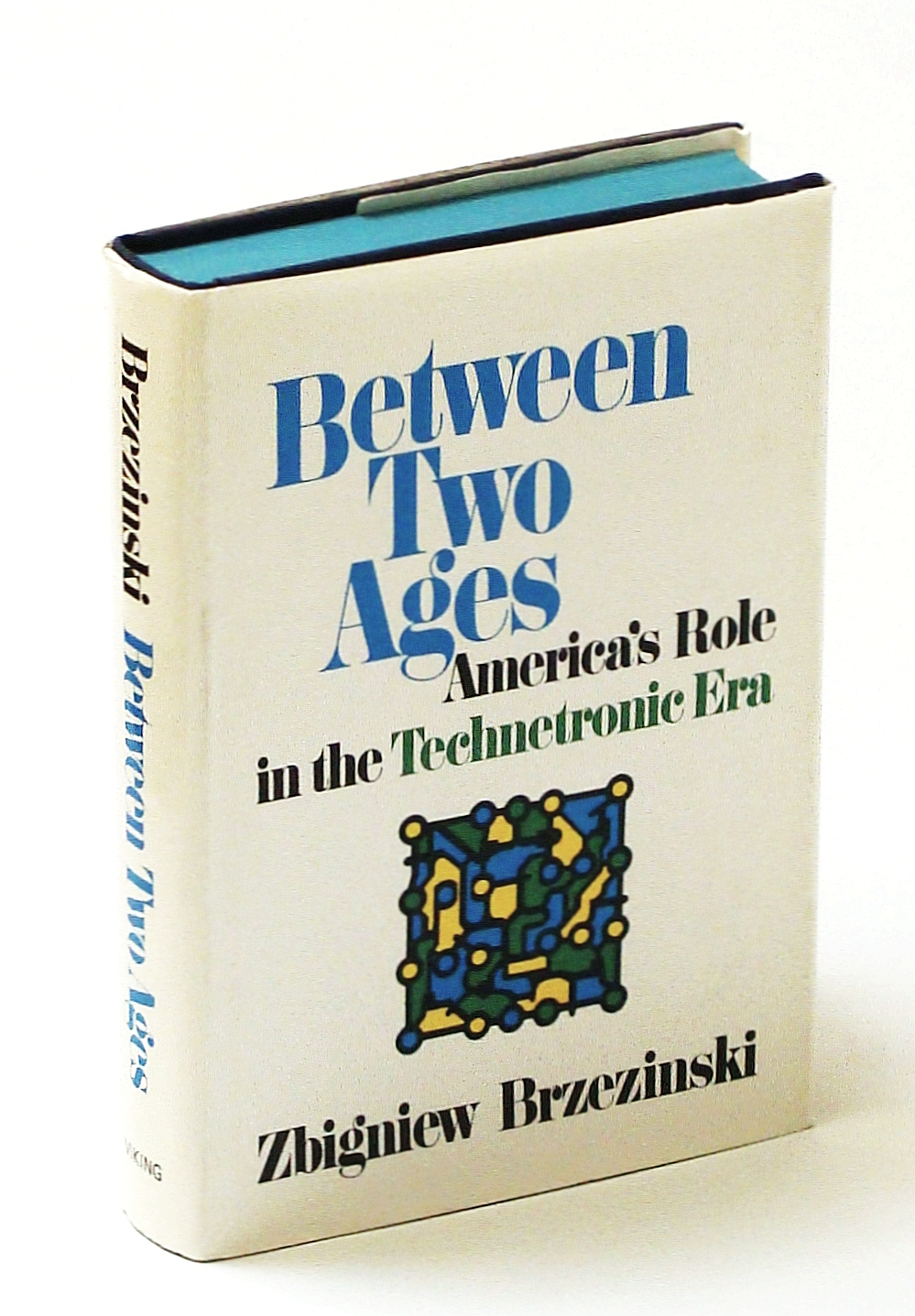 Image for Between Two Ages: America's Role in the Technetronic Era