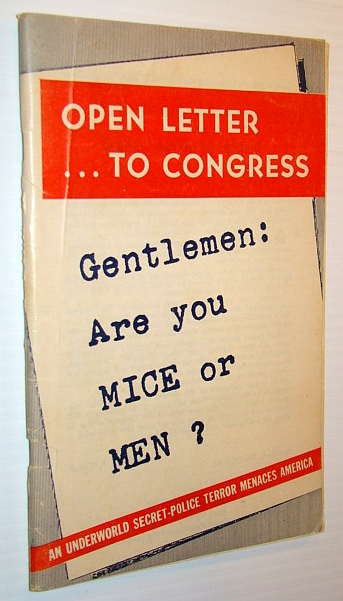 Image for Open Letter To Congress, Gentlemen: Are You Mice or Men? - An Underworld Secret-Police Terror Menaces America