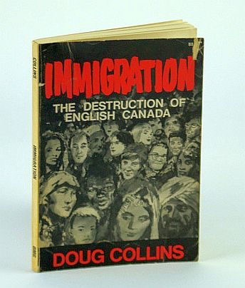 Image for Immigration: The destruction of English Canada