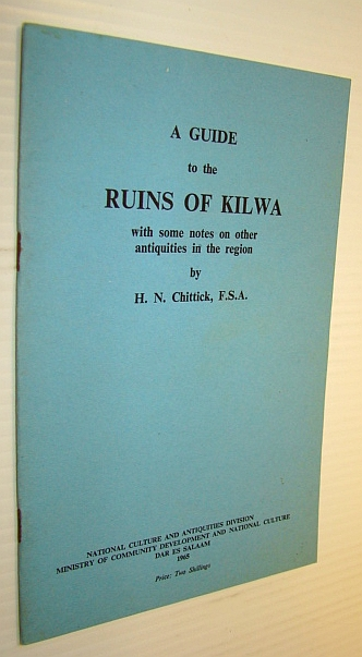 Image for A Guide to the Ruins of Kilwa - with Some Notes on Other Antiquities in the Region