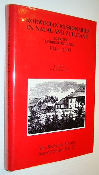 Image for Norwegian Missionaries in Natal and Zululand : Selected Correspondence 1844-1900 Van Riebeeck Society Second Series Volume No. 36