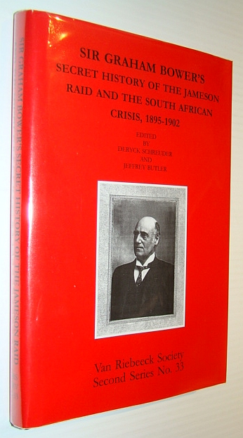 Image for Sir Graham Bower's secret history of the Jameson Raid and the South African crisis, 1895-1902 (Second series, No.33)