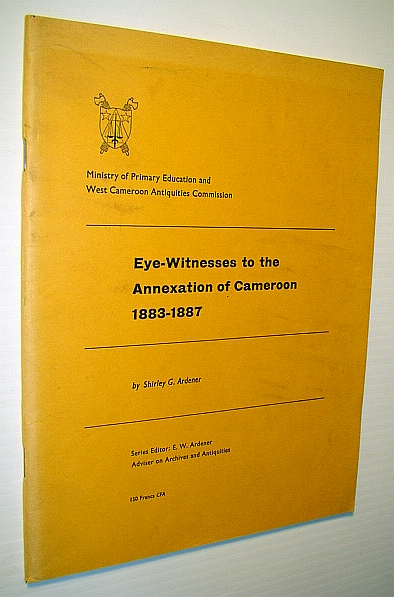 Image for Eye-Witness to the Annexation of Cameroon 1883-1887