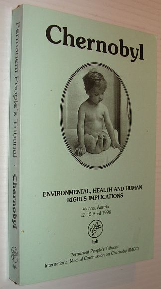 Image for Chernobyl: Environmental, Health And Human Rights Implications, Vienna, Austria, 12 - 15 April 1996 (Permanent People's Tribunal Session)