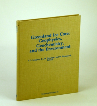 Image for Greenland Ice Core: Geophysics, Geochemistry, and the Environment (Geophysical Monograph Series)