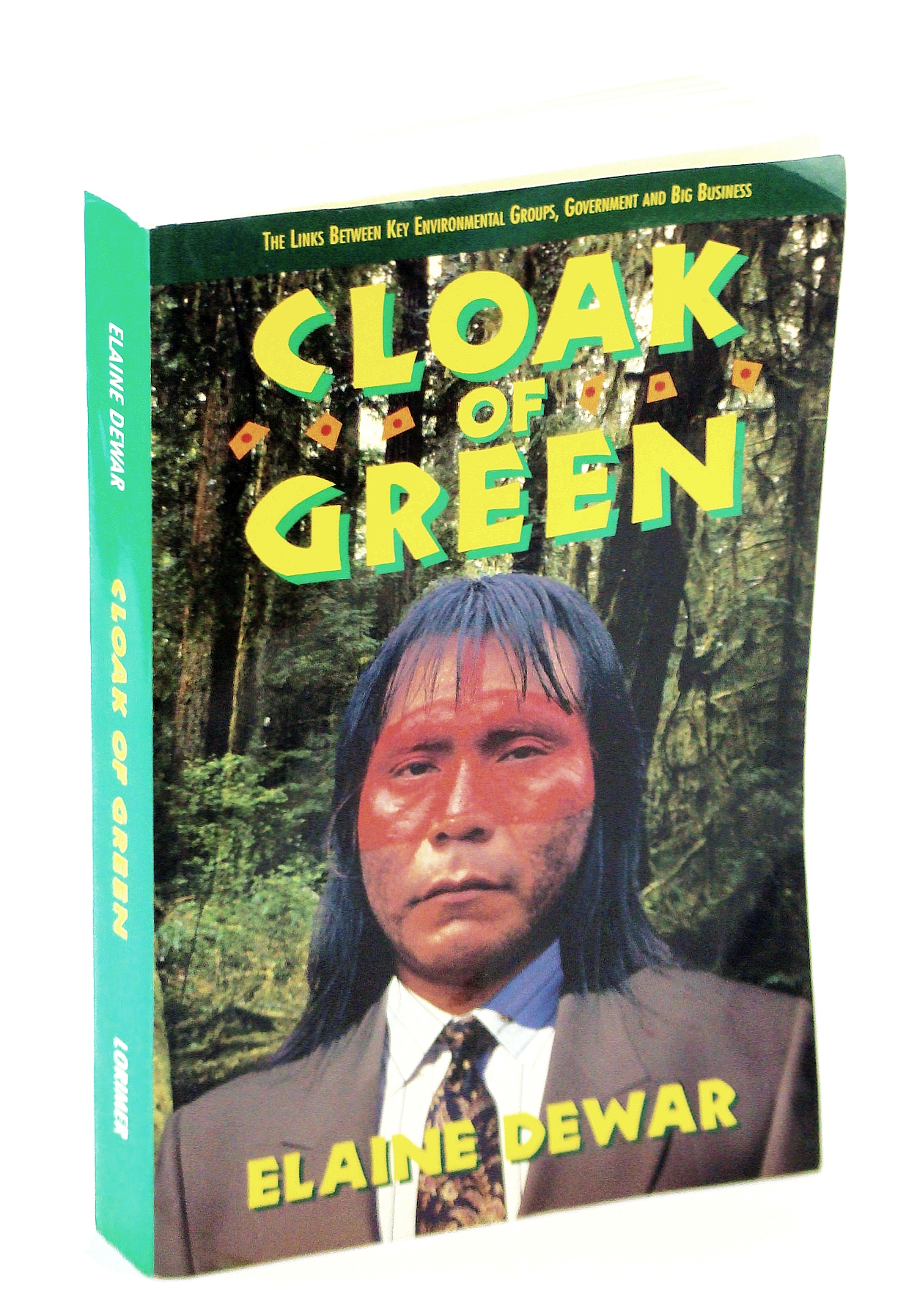 Image for Cloak of Green: The Links between Key Environmental Groups, Government and Big Business