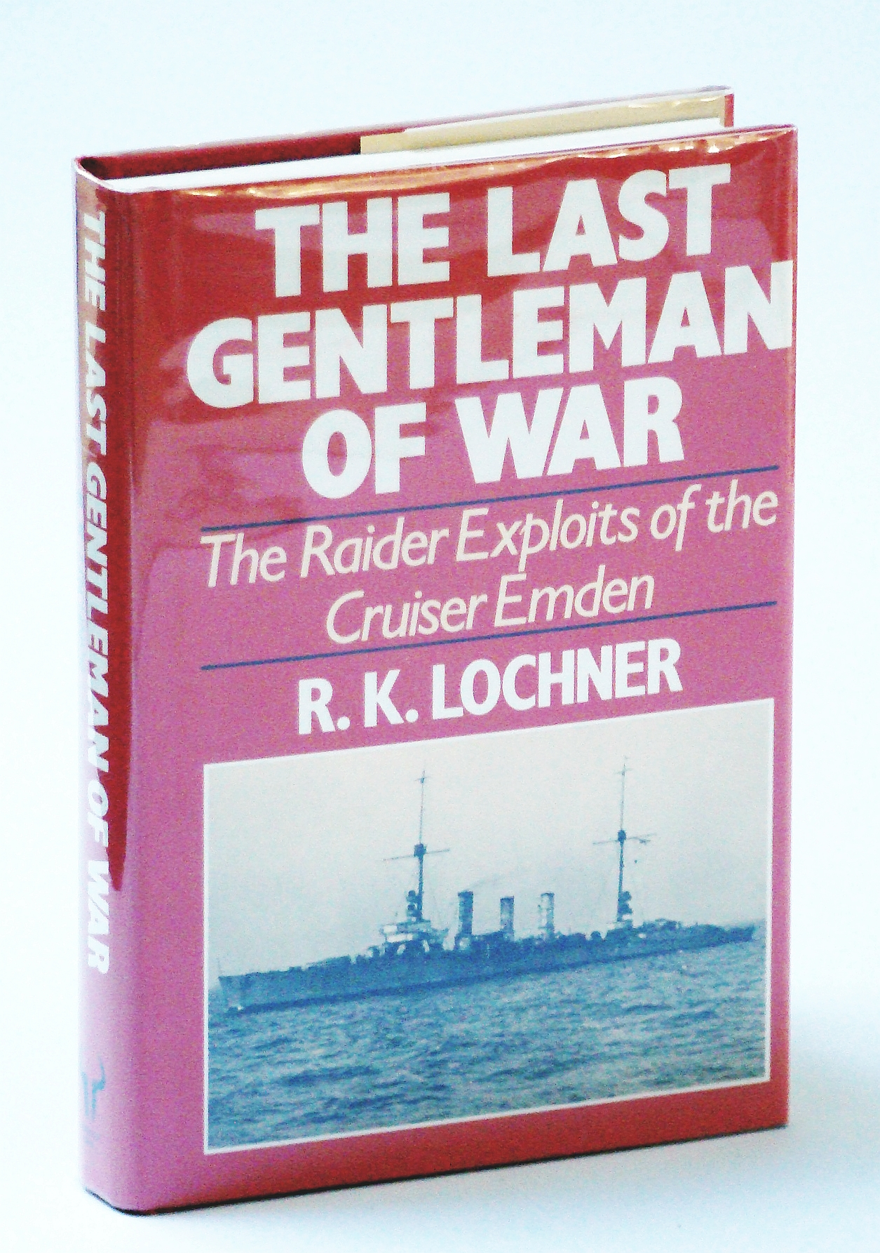 Image for The Last Gentleman of War,The: The Raider Exploits of the Cruiser Emden