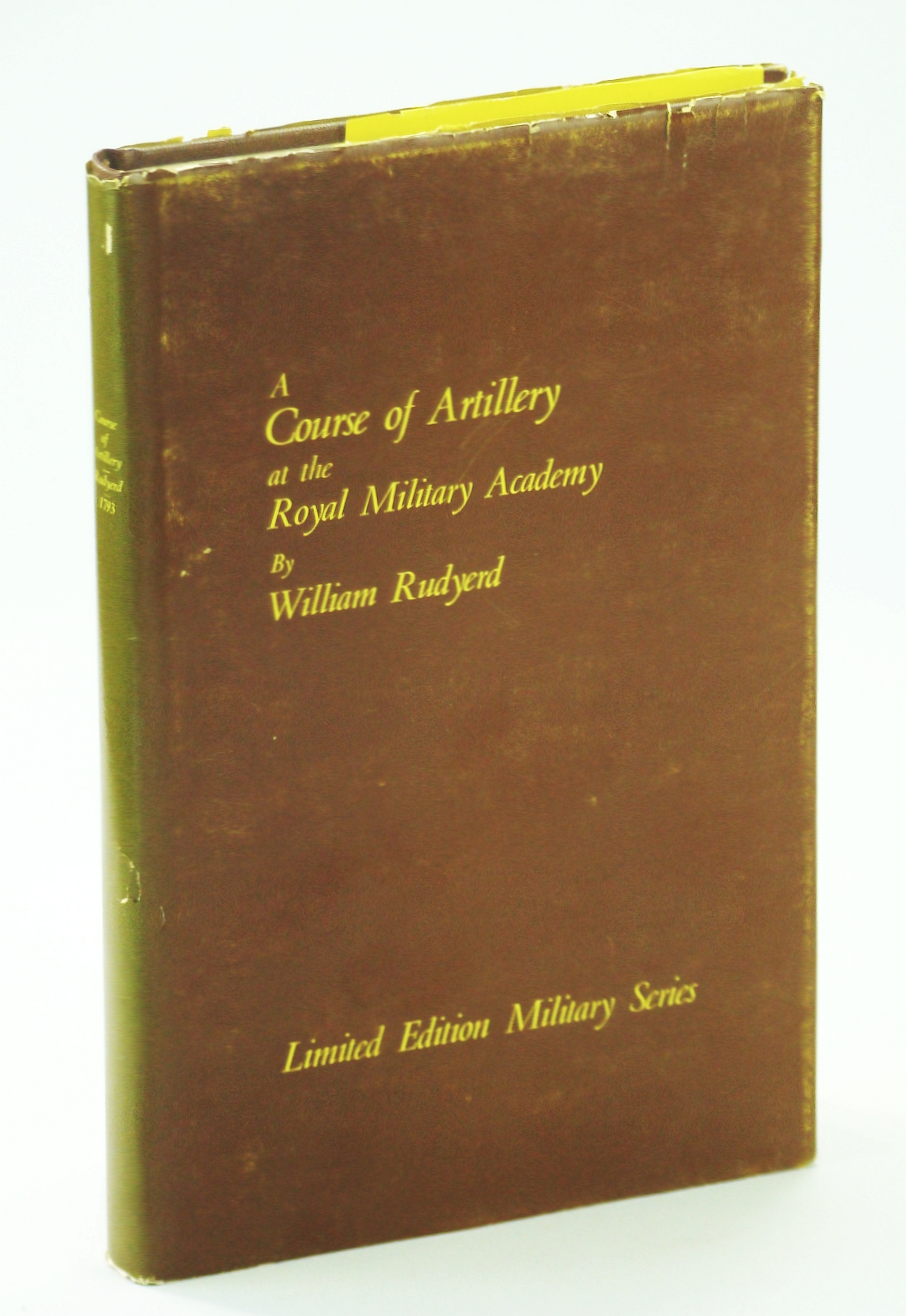 Image for A Course of Artillery at the Royal Military Academy as Established By His Grace The Duke of Richmond Master General of His Majesty's Ordnance - Limited Edition Military Series