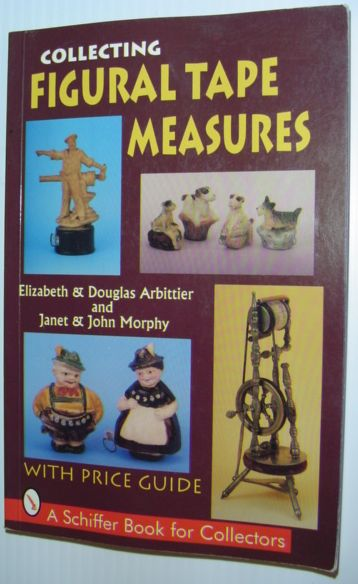 Image for Collecting Figural Tape Measures (Schiffer Book for Collectors)