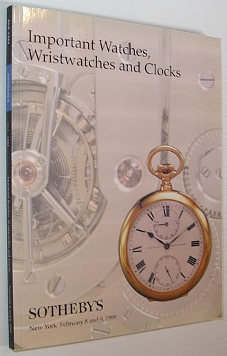 Image for Important Watches, Wristwatches and Clocks: Sotheby's Auction #7263 Catalogue, New York, February 8 and 9, 1999