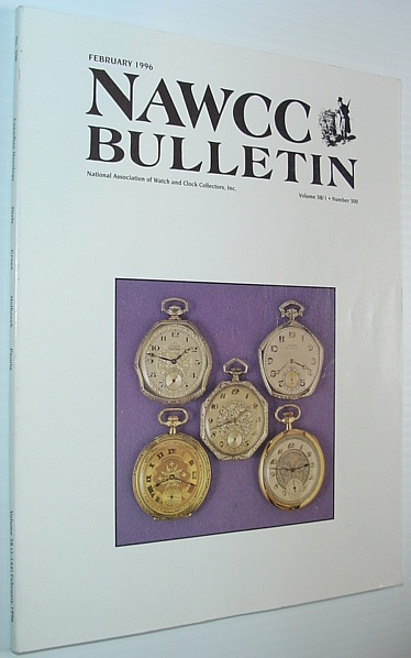 Image for NAWCC Bulletin - National Association of Watch and Clock Collectors - February 1996, Volume 38/1, Number 300