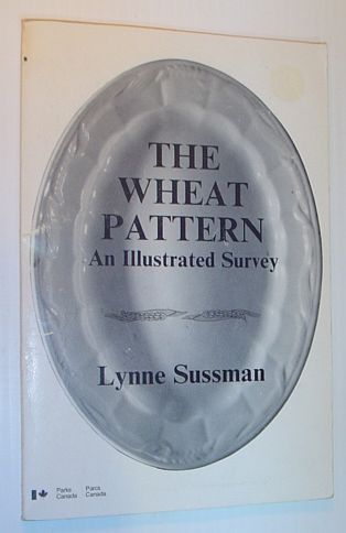 Image for The Wheat Pattern: An Illustrated Survey - Catalogue No. R61-2/9-25E