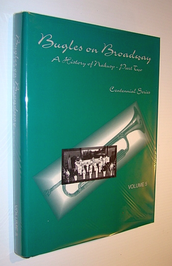 Image for Bugles on Broadway: A History of Nakusp - Part Two, Volume 5 - Centennial Series