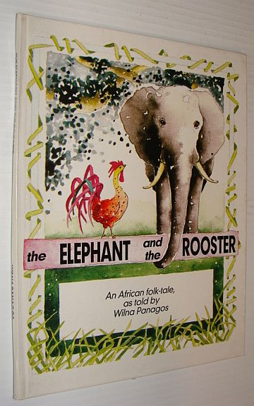 Image for The Elephant and the Rooster - An African Folk-Tale