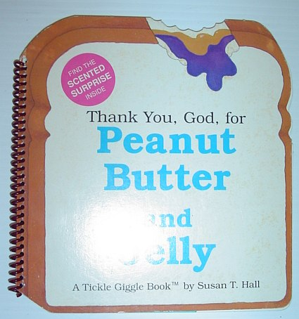 Image for Thank You, God, for Peanut Butter and Jelly - a Tickle Giggle Book