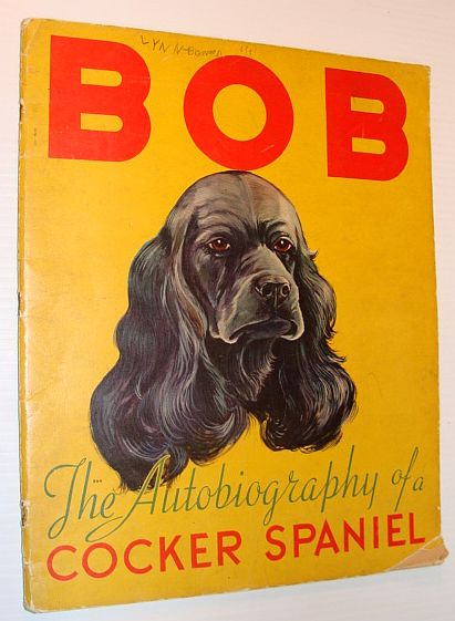 "Image for ""Bob"" - The Autobiography of a Cocker Spaniel"