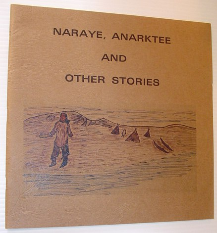 Image for Naraye, Anarktee and Other Stories