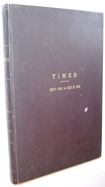 Image for The (London) Times Weekly (Newspaper) Edition: Bound Original Issues from 18 October, 1918 Through 25 July 1919 (No. 42. Vol. XLII Through No. 30 Vol. XLIII)