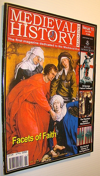 Image for Medieval History Magazine - The First Magazine Devoted to the Medieval Era: Issue 11 (Eleven), July 2004: Facets of Faith