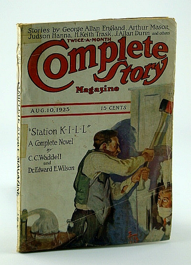 Image for Complete Story Magazine (combined with People's Magazine, August 10, 1925, Vol. IV, No. 6 - Station K-I-L-L