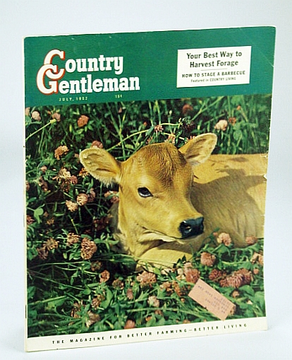 Image for Country Gentleman Magazine - The Magazine for Better Farming, Better Living, July 1952 - Your Best Way to Harvest Forage