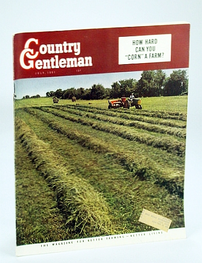Image for Country Gentleman Magazine - The Magazine for Better Farming, Better Living, July 1951 - How Hard Can You Corn a Farm?