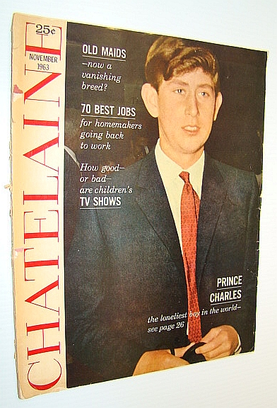 "Image for Chatelaine (Magazine) - The Canadian Home Journal, November 1963, Vol. 36, No. 11: Cover Photo of Prince Charles, ""The Loneliest Boy in the World"""