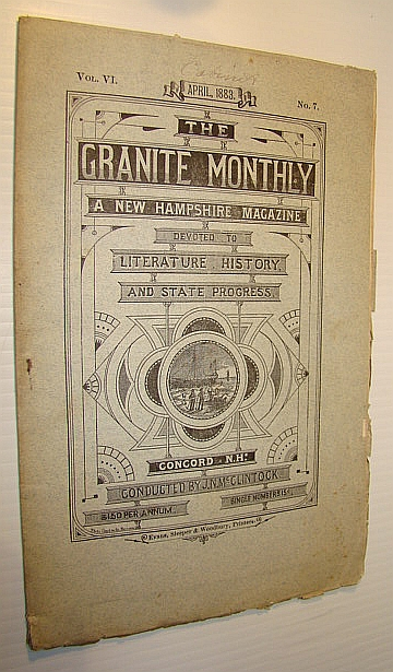 Image for The Granite Monthly - A New Hampshire Magazine of Literature, History, and State Progress, April 1883, Vol. VI, No. 7 - Hon. Henry W. Blair