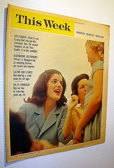 Image for This Week Magazine, April 25, 1965 - Insert to the Boston Sunday Herald: Cover Photo of Luci Baines and Lady Bird Johnson