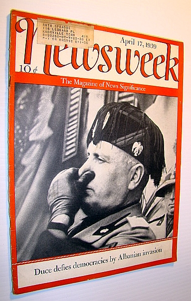 Image for Newsweek - The Magazine of News Significance, April 17, 1939 - Cover Photo of Il Duce / Benito Mussolini