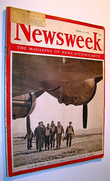 Image for Newsweek - The Magazine of News Significance, April 12,1943 -  Yank Bombers in Tunisia
