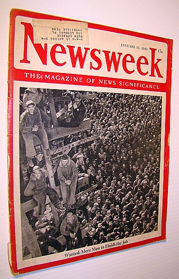 Image for Newsweek - The Magazine of News Significance, January 15, 1945: More Men Needed