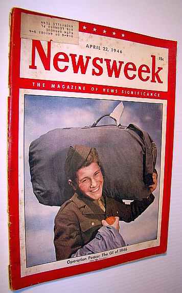 Image for Newsweek - The Magazine of News Significance, April 22, 1946: The GI of 1946