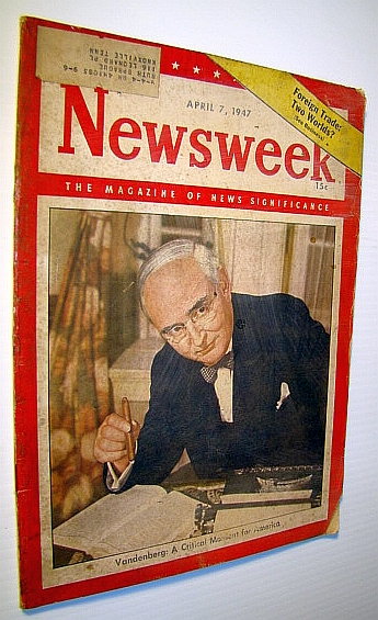Image for Newsweek - The Magazine of News Significance, April 7, 1947: Cover Photo of Sen. Arthur H. Vandenberg