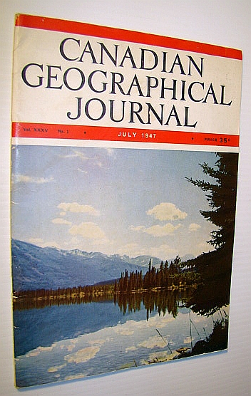 Image for Canadian Geographical Journal, July, 1947 - First Commercial Flight Into the Canadian Northland