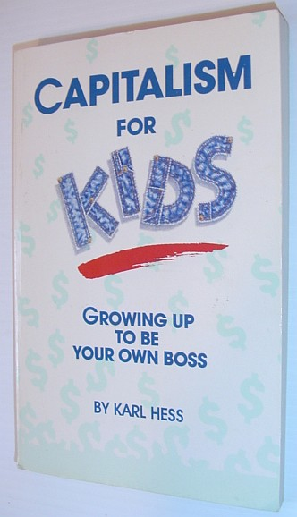 Image for Capitalism for Kids: Growing Up to Be Your Own Boss