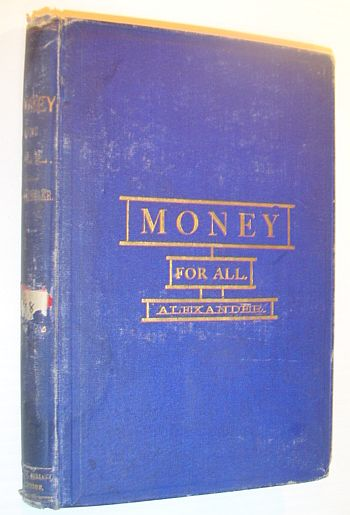 Image for Money for All: Or the Economic Science of Money
