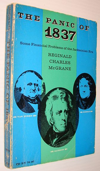 Image for The Panic of 1837: Some Financial Problems of the Jacksonian Era
