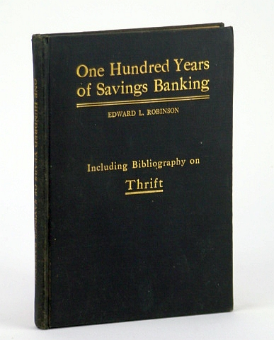Image for One Hundred Years of Savings Banking - Including Comprehensive Bibliography on Thrift Co-operation and Good Management as it Relates to Thrift