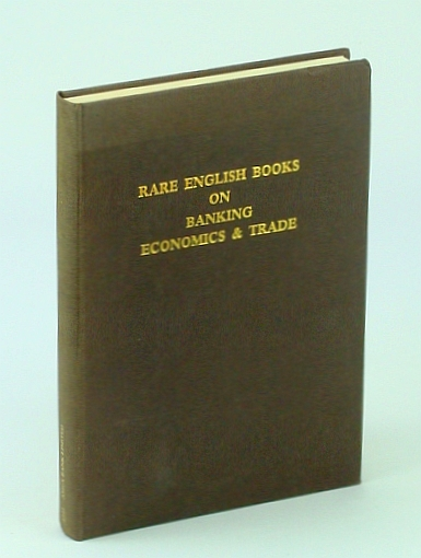 Image for A Catalogue of Rare English Books on Banking, Economics & Trade in the Library of Amex Bank Limited